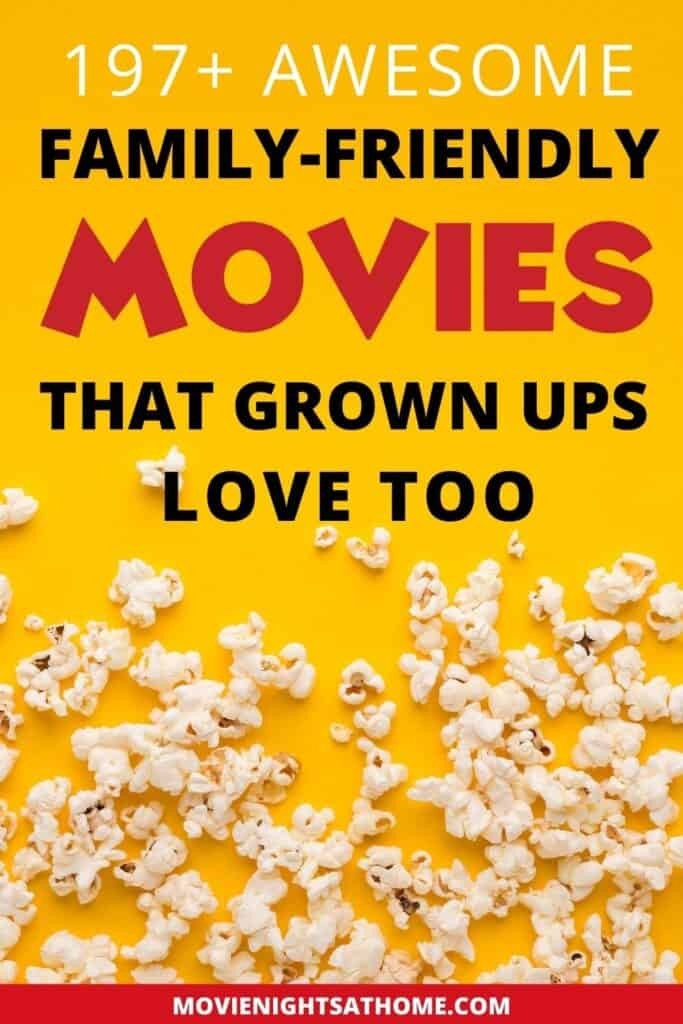 197 Family Friendly Movies that grown ups love too