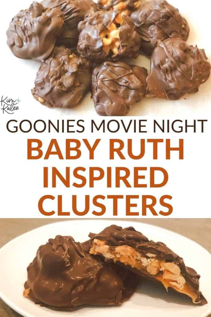 Goonies Baby Ruth Inspired Clusters