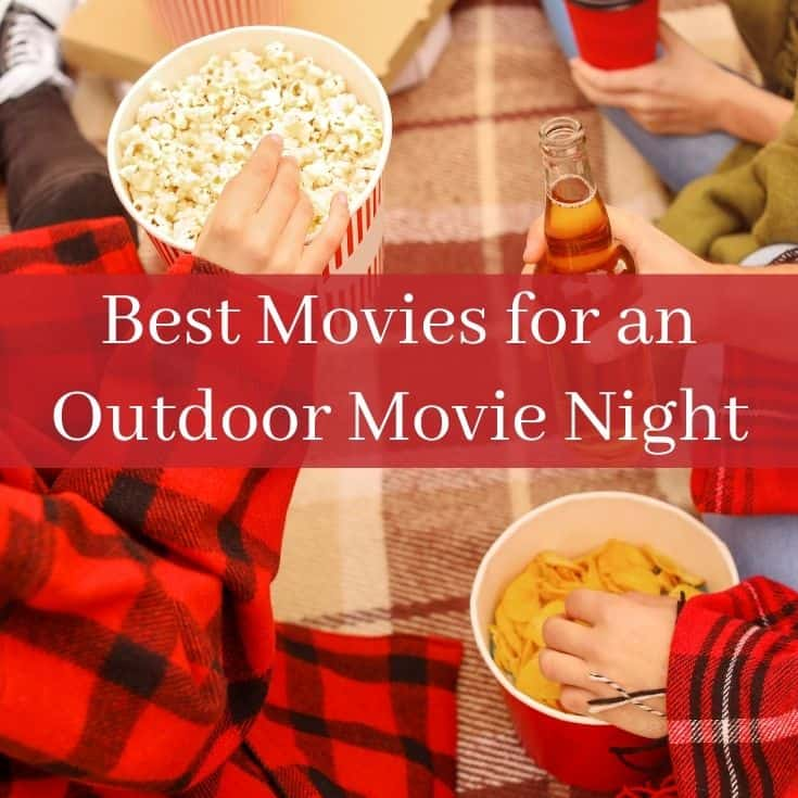 best movies for an outdoor movie night with snacks in the background