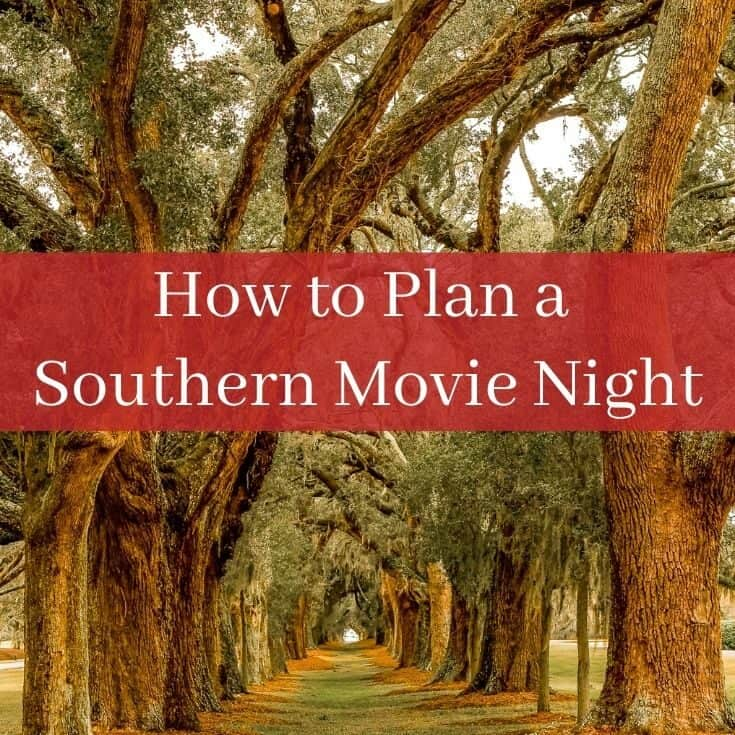 how to plan a southern movie night