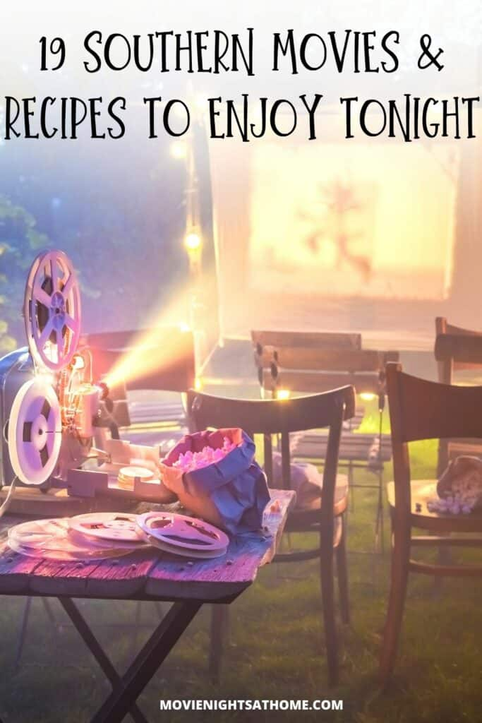 southern movies and recipes to enjoy tonight