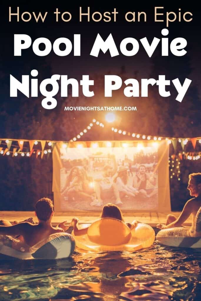 how to host an epic pool movie night party - with people in floats in the pool