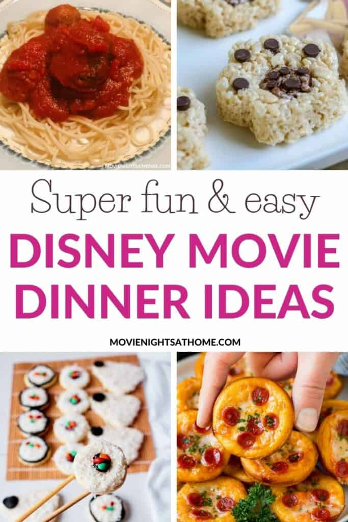 collage of 4 ideas with the words Super fun & easy Disney movie dinner ideas